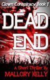 Dead End (Clown Conspiracy Book 1): A Short Thriller
