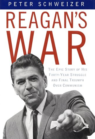 Download Reagan's War: The Epic Story of his Forty Year Struggle and Final Triumph Over Communism 0385504713