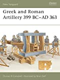 Greek and Roman Artillery 399 BC–AD 363 (New Vanguard)