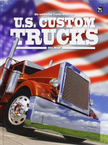 U.S. Custom Trucks: Die schönsten Trucks Amerikas