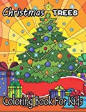 Christmas Trees Coloring Book For Kids: 50 Holidays Christmas tree coloring book for kids |100 pages custom Christmas tree coloring book for kids any ages