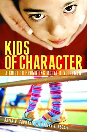 Kids of Character: A Guide to Promoting Moral Development by Robert V. Heckel (2007-03-30)