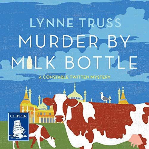 Murder by Milk Bottle Audiobook By Lynne Truss cover art