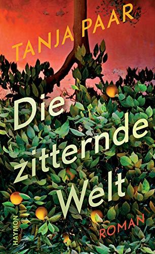 Buchseite und Rezensionen zu 'Die zitternde Welt. Roman' von  Tanja Paar