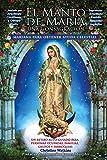 El Manto de María: Una Consagración Mariana para Obtener Ayuda Celestial (Spanish Edition)