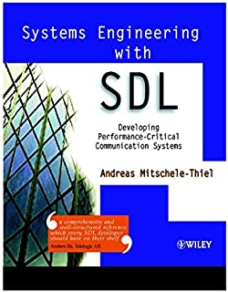 Systems Engineering with SDL: Developing Performance-Critical Communication Systems
