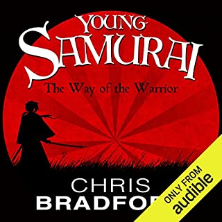 The Way of the Warrior     Young Samurai, Book 1              By:                                                                                                                                 Chris Bradford                               Narrated by:                                                                                                                                 Joe Jameson                      Length: 8 hrs and 11 mins     40 ratings     Overall 4.7