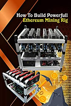 How To Build Powerfull Ethereum Mining Rig  Things to Know When Building One
