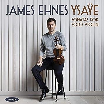 Ysaÿe : Sonatas for Solo Violin