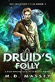 Druid's Folly: A Druidverse Urban Fantasy Novel (The Trickster Cycle Book 1) (Kindle Edition)