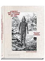 L'Esprit des hommes de la terre de feu/ El espiritu de los hombres de tierra del fuego (version espagnole) de Martin Gusinde