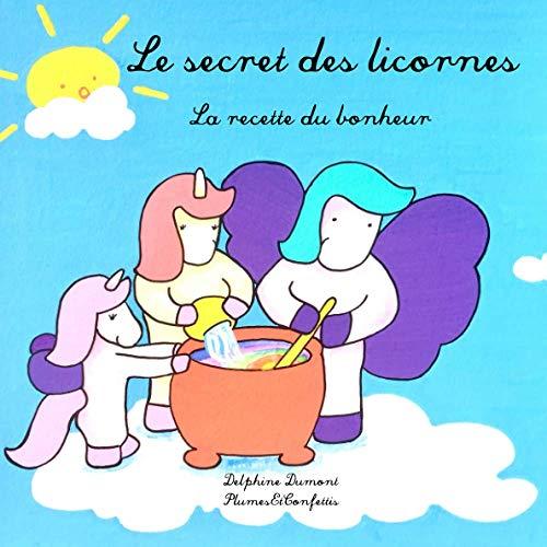 Le secret des licornes: La recette du bonheur
