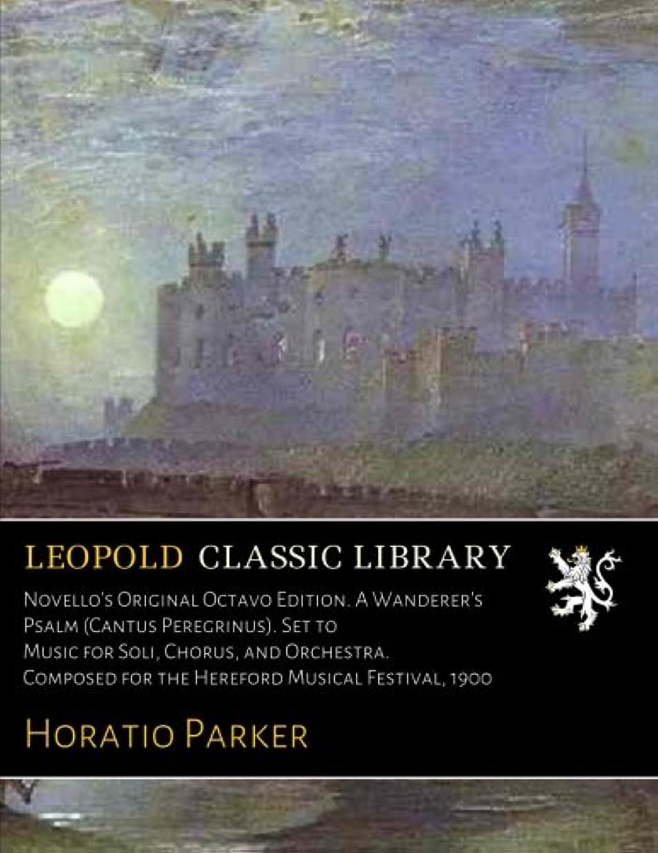 責任ピカリングしないでくださいNovello's Original Octavo Edition. A Wanderer's Psalm (Cantus Peregrinus). Set to Music for Soli, Chorus, and Orchestra. Composed for the Hereford Musical Festival, 1900