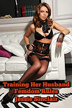 Training Her Husband  Femdom Rules