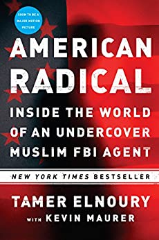 American Radical: Inside the World of an Undercover Muslim FBI Agent by [Tamer Elnoury, Kevin Maurer]