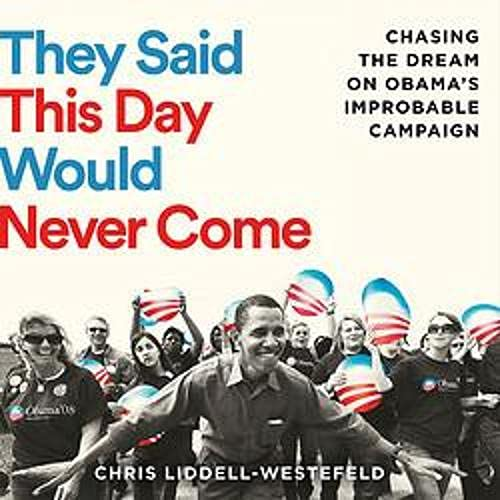 They Said This Day Would Never Come Audiobook By Chris Liddell-Westefeld cover art