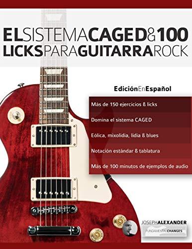 El sistema CAGED y 100 licks para guitarra rock (Series guitarra rock, Band 1)