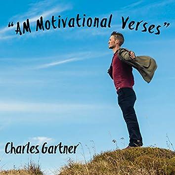 """AM Motivational Verses"""
