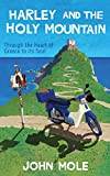 Harley and the Holy Mountain: Through the Heart of Greece to its Soul (English Edition)