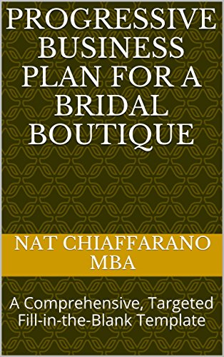 Progressive Business Plan for a Bridal Boutique: A Comprehensive, Targeted Fill-in-the-Blank Template
