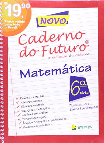 Novo Caderno Do Futuro. Matemática. 7º Ano