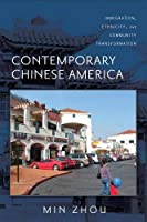 Contemporary Chinese America: Immigration, Ethnicity, and Community Transformation (Asian American History and Culture)