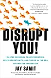 Disrupt You!: Master Personal Transformation, Seize Opportunity, and Thrive in the Era of Endless...