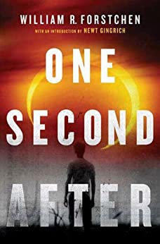 One Second After (A John Matherson Novel Book 1) by [William R. Forstchen, Newt Gingrich, William D. Sanders]