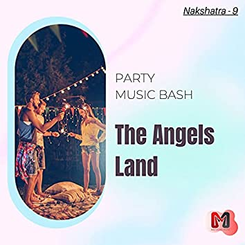 The Angels Land - Party Music Bash