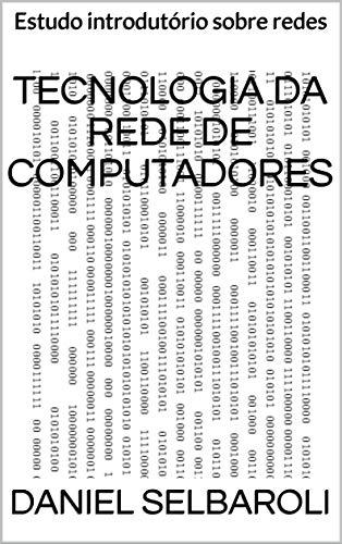 Tecnologia da Rede de Computadores: Estudo introdutório sobre redes