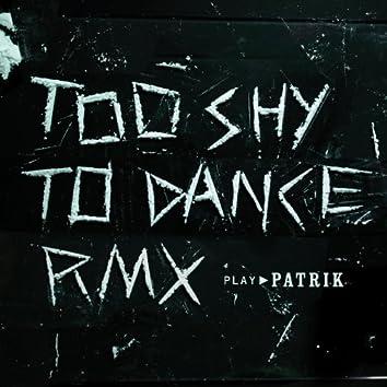 Too Shy To Dance Rmx