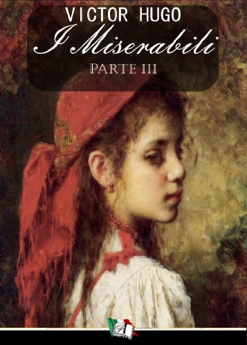 I Miserabili Parte Iii Italian Edition Kindle Edition By Hugo Victor Anonimo Reference Kindle Ebooks Amazon Com