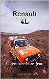 Renault 4L: La voiture blue-jean (French Edition)