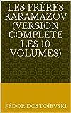 Les Frères Karamazov (Version complète les 10 volumes) - Format Kindle - 2,10 €