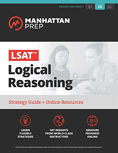 LSAT Logical Reasoning: Strategy Guide + Online Tracker (Manhattan Prep LSAT Strategy Guides)