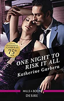 One Night to Risk It All by [Katherine Garbera]