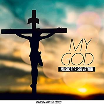 My God (Music For Salvation)