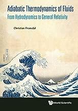 Adiabatic Thermodynamics Of Fluids: From Hydrodynamics To General Relativity