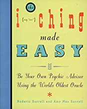 I Ching Made Easy: Be Your Own Psychic Advisor Using the World's Oldest Oracle
