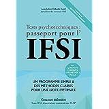 Tests Psychotechniques : Passeport pour l'IFSI - Edition 2017 - Réussir les Tests d'Aptitude des Concours Infirmiers et IFAP