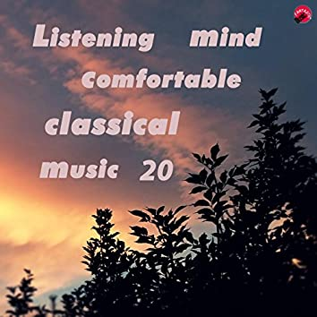Listening mind comfortable classical music 20