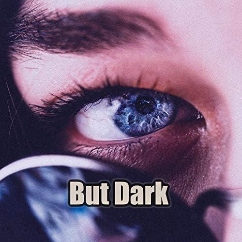 But Dark