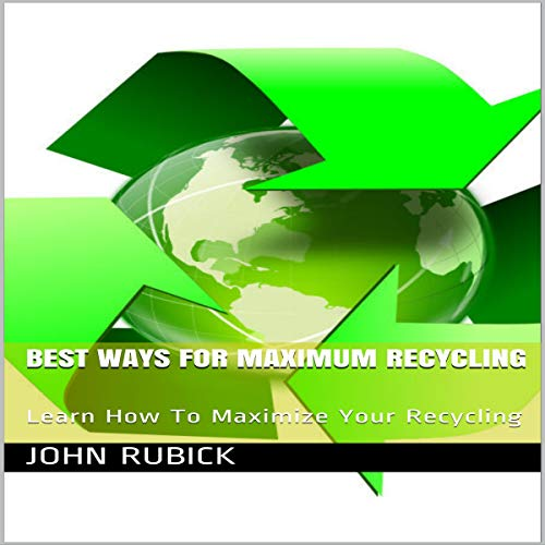 Best Ways for Maximum Recycling cover art