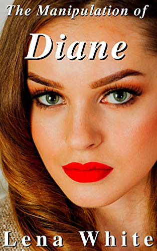 The Manipulation of Diane (Black Bulls, Hotwives, and Cuckolds Book 4)