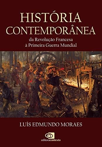 História Contemporânea: Da Revolução Francesa à Primeira Guerra Mundial
