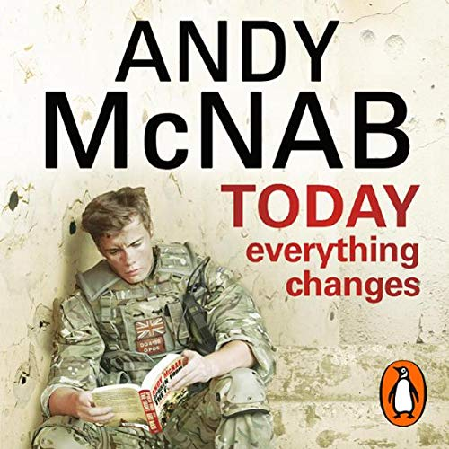 Today Everything Changes                   By:                                                                                                                                 Andy McNab                               Narrated by:                                                                                                                                 Paul Thornley                      Length: 1 hr and 29 mins     Not rated yet     Overall 0.0