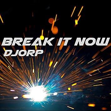 Break It Now