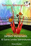 Jardim Venenoso & Outras Lendas Sobrenaturais (Portuguese Edition)