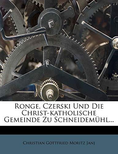 Ronge, Czerski Und Die Christ-Katholische Gemeinde Zu Schneidemuhl...