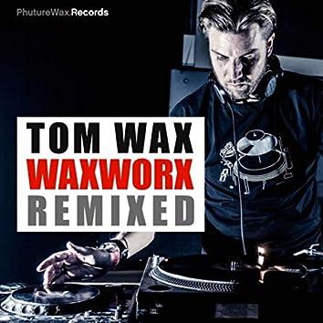 WAXWORX Remixed